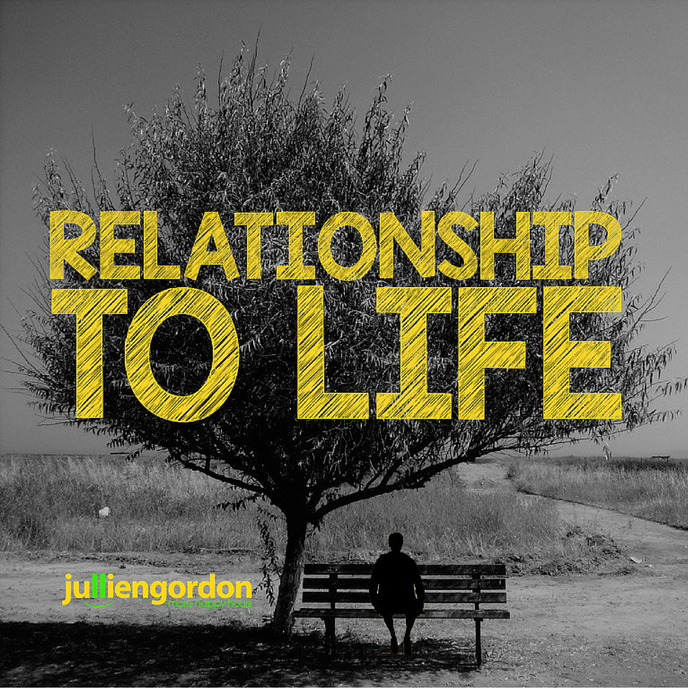 Relationship To Life with Jullien Gordon